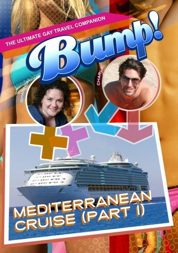 The Ultimate Gay Travel Companion: Mediterranean Cruise, Part 1