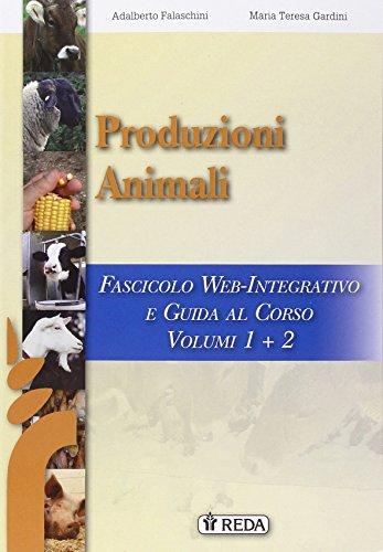 Corso di produzioni animali. Fascicolo web. Per gli Ist. tecnici e professionali. Con espansione online