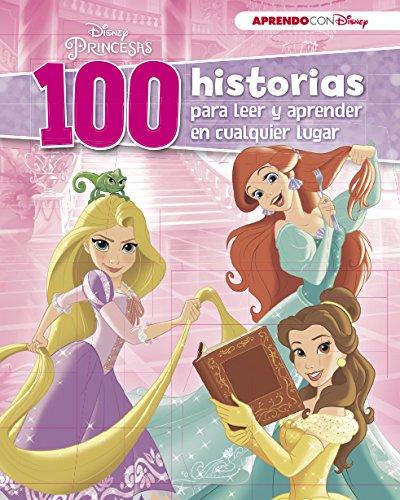 Disney Princesas (100 historias Disney para leer y aprender en cualquier lugar) (Princesas Disney) por Disney
