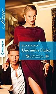 Une nuit à Dubaï par Bella Frances