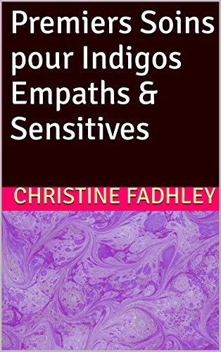 Couverture du livre Premiers Soins pour Indigos Empaths & Sensitives
