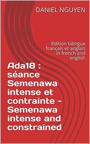 Couverture du livre Ada18 : séance Semenawa intense et contrainte -  Semenawa intense and constrained: Edition bilingue français et anglais - in french and english (Shibari commented step by step t. 1)