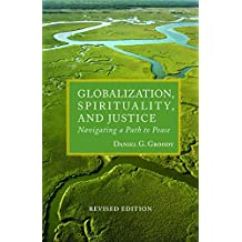 Globalization, Spirituality, and Justice: Navigating a Path to Peace