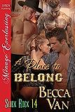 A Place to Belong [Slick Rock 14] (Siren Publishing Menage Everlasting)
