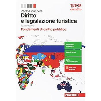 Diritto E Legislazione Turistica. Fondamenti Di Diritto Pubblico. Per Le Scuole Superiori. Con Aggiornamento Online