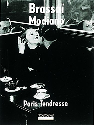Paris tendresse par Modiano Brassaï