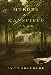(MURDER AT MANSFIELD PARK ) By Shepherd, Lynn (Author) Hardcover Published on (09, 2010)
