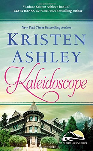Kaleidoscope (Colorado Mountain): Written by Kristen Ashley, 2014 Edition, (Reissue) Publisher: Forever [Mass Market Paperback]