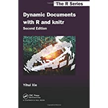 Dynamic Documents with R and knitr, Second Edition (Chapman & Hall / CRC the R Series)