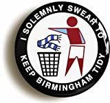 """""""I SOLEMNLY SWEAR TO KEEP BIRMINGHAM TIDY"""" BADGE BUTTON PIN (Size is 1inch/25mm diameter) VILLA"""