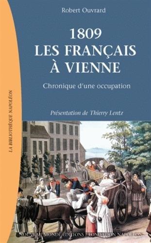 1809, les Français à Vienne : Chronique d'une occupation