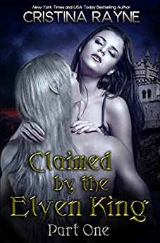 Claimed by the Elven King: Part One (English Edition) par [Rayne, Cristina]