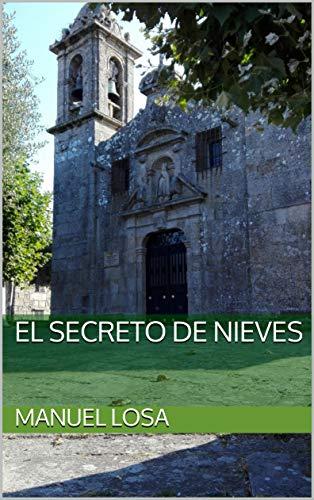El secreto de Nieves por Manuel Losa