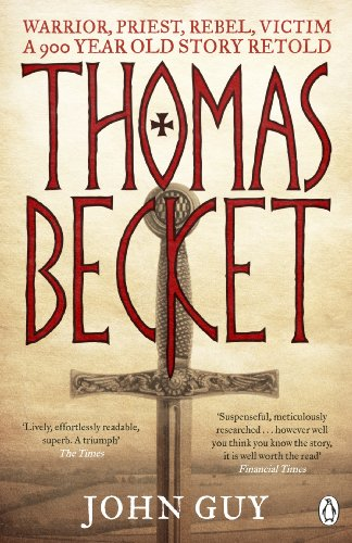 Thomas Becket: Warrior, Priest, Rebel, Victim: A 900-Year-Old Story Retold (English Edition)
