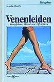 Ratgeber Venenleiden: Krampfadern, Thrombosen, offene Beine (Ratgeber Gesundheit, Band 4)