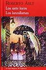Los siete locos & Los lanzallamas par Arlt