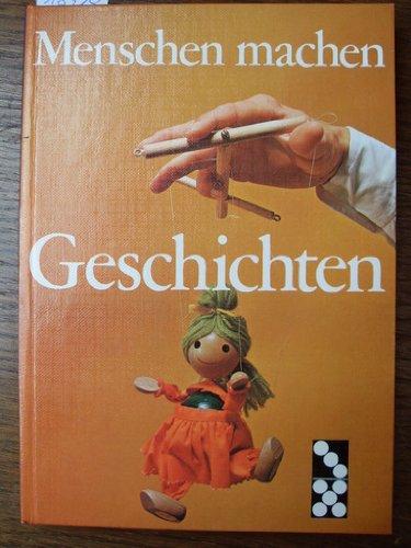 Menschen machen Geschichten. Mit Beiträgen von Bert Brecht, Boris Garbatow, Kurt Kusenberg, Jack London, Jo Pestum und Karl Valentin.