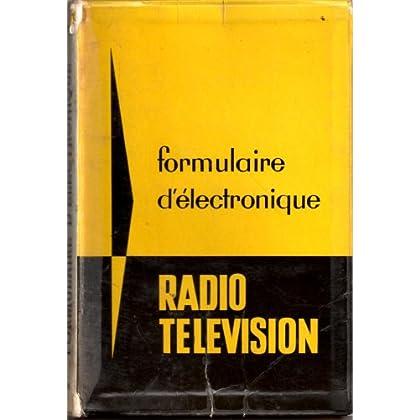 Formulaire d'électronique, radio, télévision : Par Marthe Douriau. 3e édition
