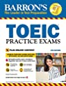 Toeic Practice Exams: With Downloadable Audio par Lougheed
