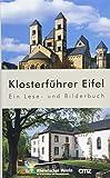 Klosterführer Eifel: Ein Lese- und Bilderbuch -