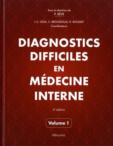 Diagnostics difficiles en médecine interne : Tome 1