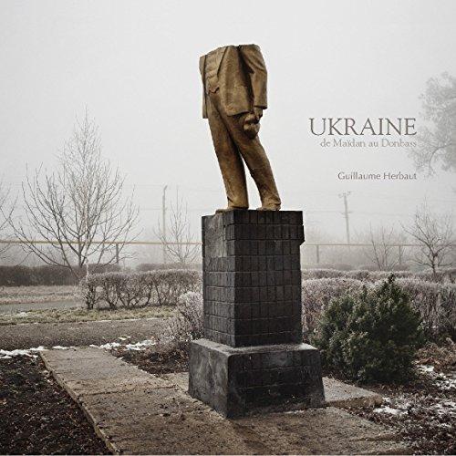 Ukraine : de Maidan au Donbass par Guillaume Herbaut