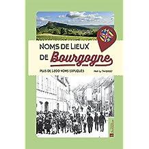 Noms de lieux de Bourgogne : Plus de 1200 noms expliqués