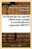 De l'Esprit des lois, nouvelle édition revue, corrigée et considérablement augmentée