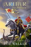 Arthur Dux Bellorum (A Light in the Dark Ages Book 4)