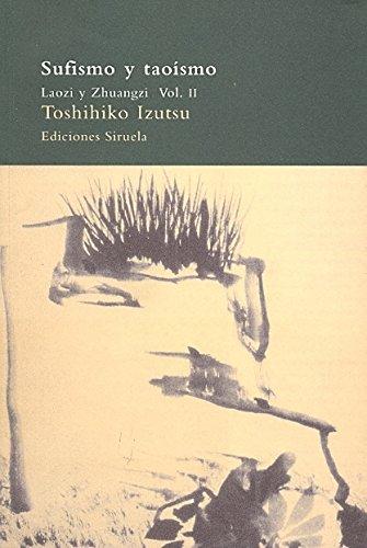 Sufismo y taoísmo II (El Árbol del Paraíso) por Toshihiko Izutsu
