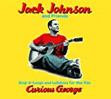 Sing-A-Longs & Lullabies For The Film Curious George by Jack Johnson and Friends (2011-03-11) -