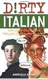 Dirty Italian (Dirty Everyday Slang)