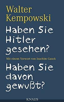 Haben Sie Hitler gesehen? Haben Sie davon gewußt?: Mit einem Vorwort von Joachim Gauck (Die deutsche Chronik, Band 6)