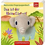 Das ist der kleine Elefant!: Mein erstes Fingerpuppenbuch