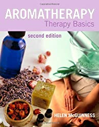 Aromatherapy: Therapy Basics Second Edition