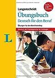 Langenscheidt Übungsbuch Deutsch für den Beruf - Deutsch als Fremdsprache für Anfänger: Übungen für den Berufseinstieg