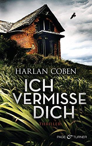 Buchseite und Rezensionen zu 'Ich vermisse dich: Thriller' von Harlan Coben
