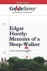 GradeSaver (TM) ClassicNotes: Edgar Huntly Memoirs of a Sleep-Walker
