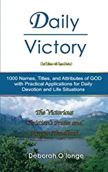 Daily Victory (2nd Edition with Topical Index): 1000 Names, Titles, and Attributes of God; with Practical Applications for Daily Devotion, and Life Situations