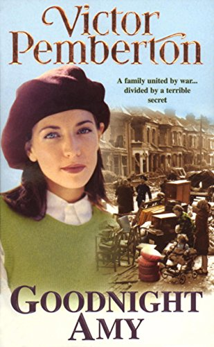 Goodnight Amy: An unforgettable wartime saga of family, love and secrets (English Edition)
