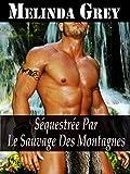 Telecharger Livres Sequestree par le Sauvage des Montagnes (PDF,EPUB,MOBI) gratuits en Francaise