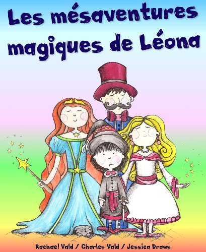 Les mésaventures magiques de Léona (Livre illustré pour enfants)