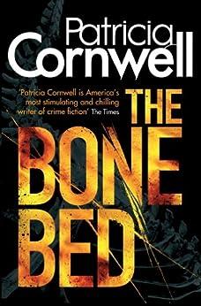 The Bone Bed (Scarpetta 20) par [Cornwell, Patricia]