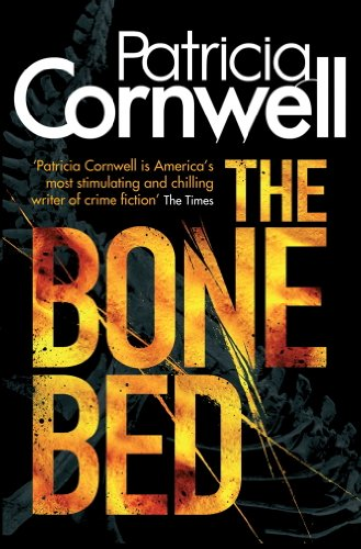The Bone Bed (Scarpetta 20) por Patricia Cornwell