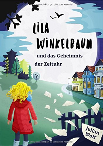 Buchseite und Rezensionen zu 'Lila Winkelbaum und das Geheimnis der Zeituhr' von Julian Wolf