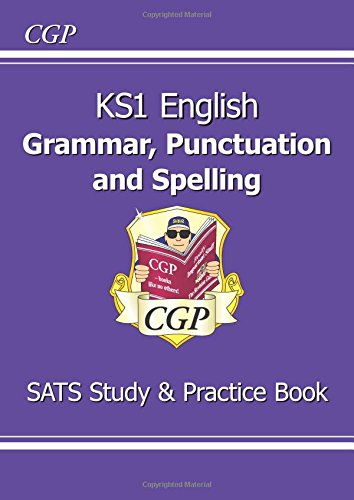 KS1 English Grammar, Punctuation & Spelling Study & Practice Book (for the New Curriculum) (CGP KS1 English SATs)