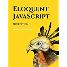 Eloquent JavaScript, 3rd Edition: A Modern Introduction to Programming
