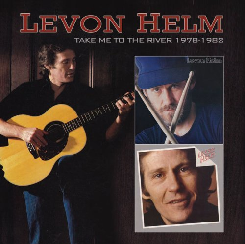 take-me-to-the-river-1978-1982-by-levon-helm-2011-07-12