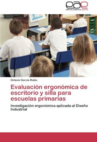 Evaluacion Ergonomica de Escritorio y Silla Para Escuelas Primarias por Garcia Rubio Octavio