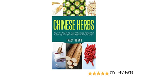 Chinese Herbs Your 101 Guide To Top 10 Chinese Herbs That Clear